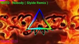 NOTD - Nobody ( Slyide Remix ) Skio Remix Contest