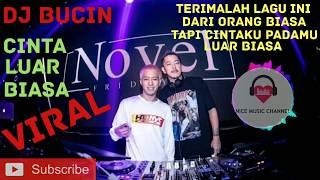Download VIRAL DJ BUCIN - CINTA LUAR BIASA [ TERIMALAH LAGU INI DARI ORANG BIASA ]