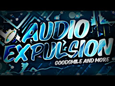"[Geometry Dash] ""Audio Expulsion"" by GoodSmile / Extreme Demon"