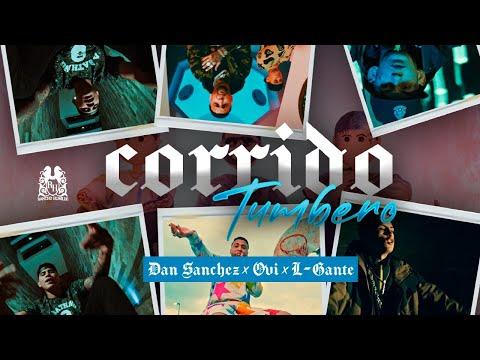 Dan Sanchez - Corrido Tumbero ft. Ovi x L-Gante [Official Video]