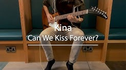 Can We Kiss Forever? - Kina (Guitar Cover)