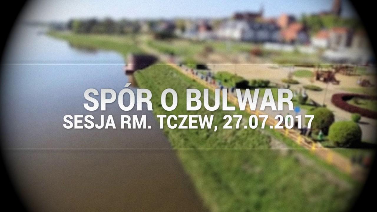 Tczew. Spór o bulwar. Nadzwyczajna sesja Rady Miejskiej w Tczewie