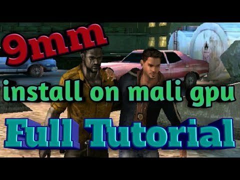 How to install 9mm HD game in mali gpu