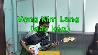 Vọng Kim Lang (Dây kép - guitar phím lõm)