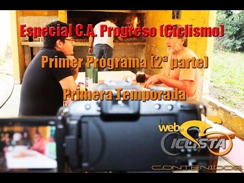 """1er Programa Temporada 1 - """"Especial C A Progreso (Ciclismo)"""" - Segunda Parte"""