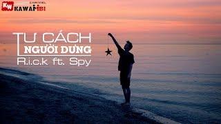 Tư Cách Người Dưng - R.i.c.k ft. Spy [ Video Lyrics ]