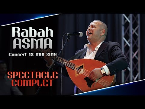 RABAH ASMA - CONCERT 15 MAI 2019 - SPECTACLE COMPLET