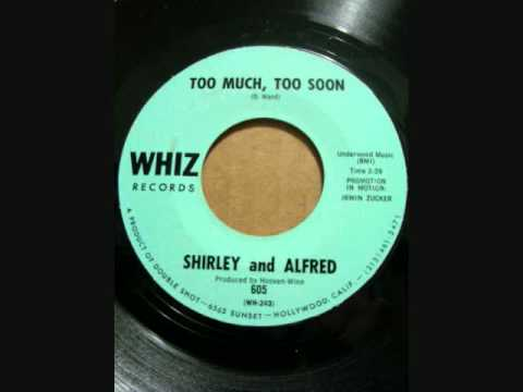 SHIRLEY & ALFRED TOO MUCH TOO SOON