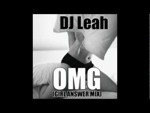 OMG (Girl Answer Mix) - DJ Leah + lyrics