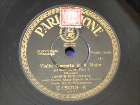 Josef Wolfsthal(Vionlin) Mozart:Violin Concerto No.5 ヴォルフシュタール(ヴァイオリン) モーツァルト:ヴァイオリン協奏曲第五番《トルコ風》