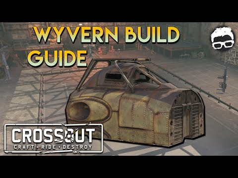 Crossout -- Wyvern Cab Basic Build Guide (8.20 updated)