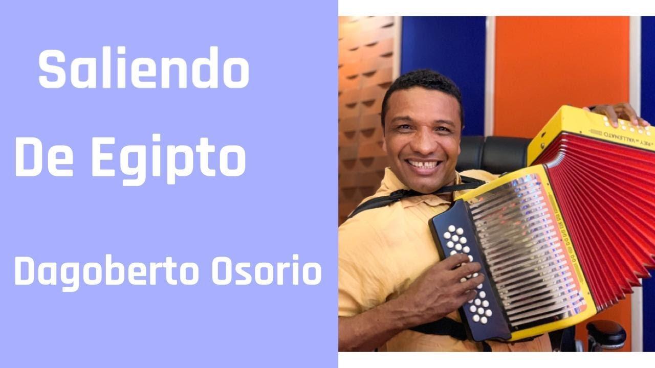 "Saliendo De Egipto En Mareigua - Dagoberto ""El Negrito"" Osorio"