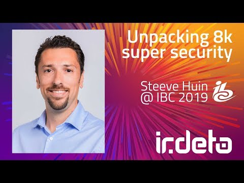 IBC 2019: Unpacking 8k super security