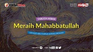 Download Video Tabligh Akbar : Meraih Mahabbatullah l Ustadz Zainal Abidin, Lc. M.M. MP3 3GP MP4