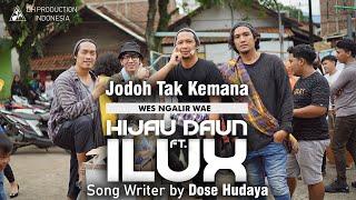 Hijau Daun feat ILUX ID - Jodoh Tak Kemana / Wes Ngalir Wae (Official Music Video)