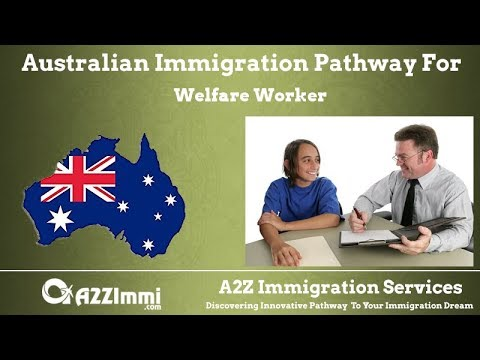Australia Immigration Pathway for Welfare Worker (ANZSCO Code: 272613)