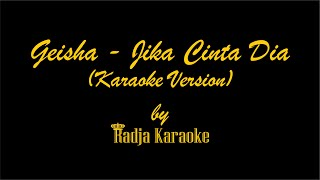 Geisha - Jika Cinta Dia (Karaoke Version) No Vocal HD With Lyrics
