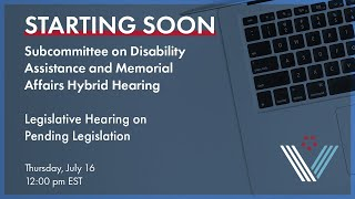 Subcommittee on Disability Assistance and Memorial Affairs: Hearing on Pending Legislation
