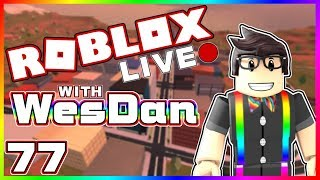 WesDan's ROBLOX Live Stream | LET'S HIT 2K SUBS TODAY | STREAM 77