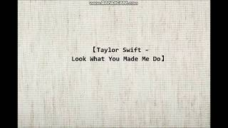 【歌詞 lyrics】Taylor Swift ---Look What You Made Me Do【阿琳】
