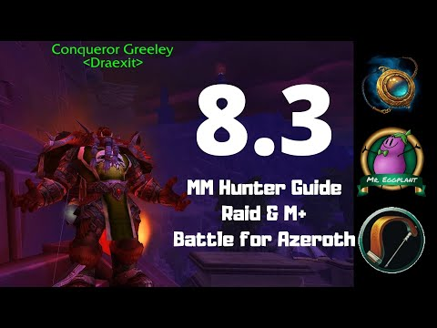 8.3 MM Hunter Guide   Rotation/Essence/Azerite/Talents   Unerring Vision   World Of Warcraft