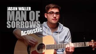 Man of Sorrows - Hillsong Live - Jason Waller - Cover - HD