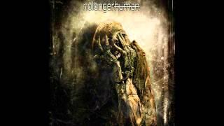 Nolongerhuman - Memoirs