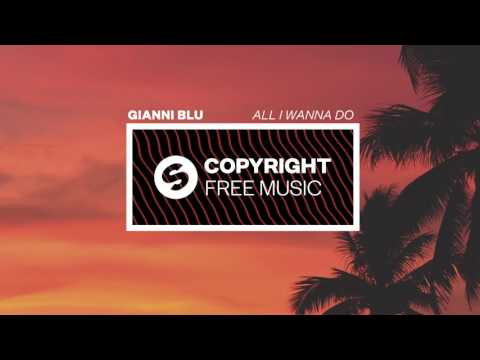 Gianni Blu - All I Wanna Do (Copyright Free Music)