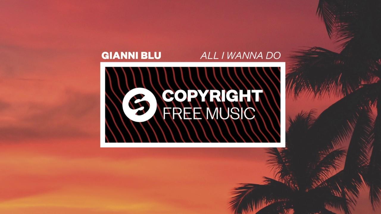 Gianni Blu - All I Wanna Do (C...