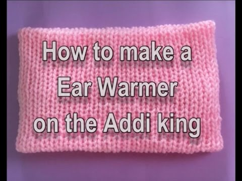 How To Make A Ear Warmer On The Addi King