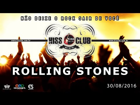 KISS CLUB - ROLLING STONES - 30/08/2016