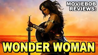 MovieBob Reviews: WONDER WOMAN (2017)