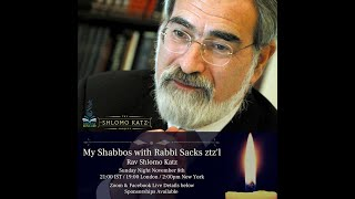My Shabbos with Rabbi Sacks ztz'l