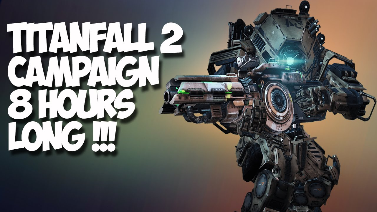 TitanFall 2 Campaign Length (Short Campaign, Multiplayer