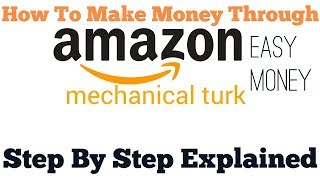 How to make money online through amazon mturk explained in hindi hello dosto, this video we are learning exp...