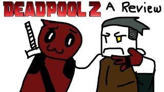 Deadpool 2 - A Review