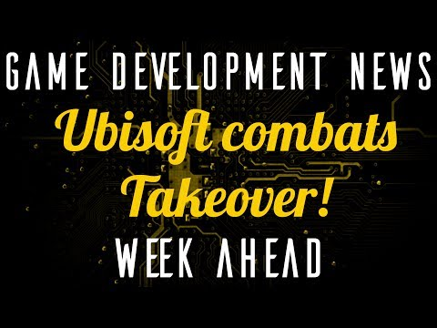 Ubisoft Takeover! Game Development News And Week Ahead For July 9th 2017