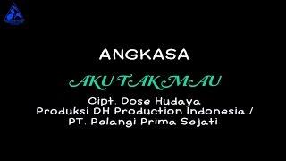 Angkasa Band - Aku Tak Mau Cipt. Dose Hudaya (Official Video Lyric)