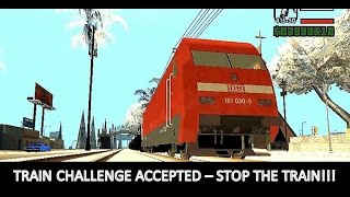 Train Challenge Accepted - GTA SA!!! Successfully stopping a running train!!!