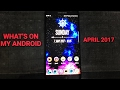 What's on My Android Phone - April 2017!