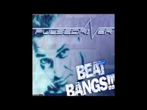 Pulsedriver - Beat Bangs (Tune Up! Remix)