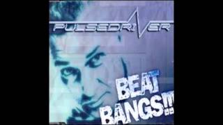 Pulsedriver - Beat Bangs (Tune Up! Remix)