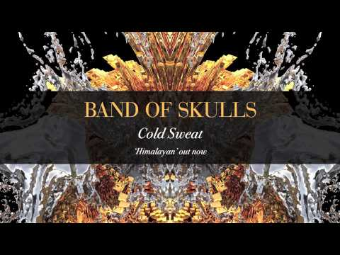 Band Of Skulls - Cold Sweat