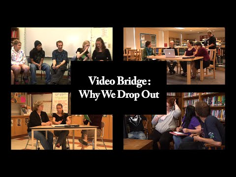 Why We Drop Out (Trailer): A Video Bridge Dialogue Between Students, Teachers, And Administrators