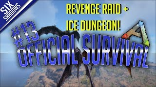 REVENGE RAID + ICE DUNGEON! - Official PvP - New Servers | Episode 13 - Ark: Survival Evolved