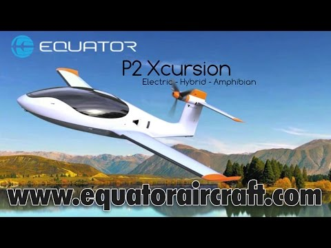 Equator Aircraft P2 Xcursion, electric hybrid powered, amphibious, two seat experimental aircraft.
