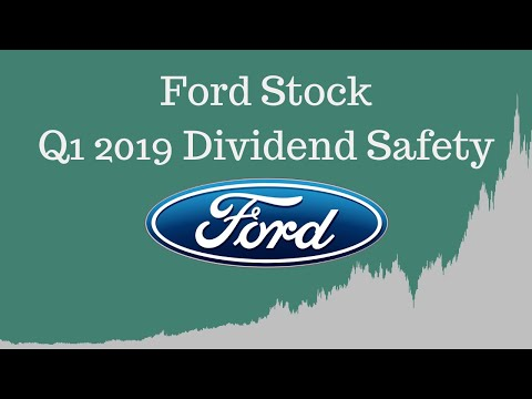 Ford Stock - Q1 2019 Dividend Safety Analysis