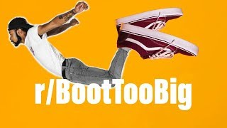 r/BootTooBig | HE FEET DO NOT FIT WHY | Top Posts
