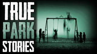 8 true scary public park horror stories from reddit
