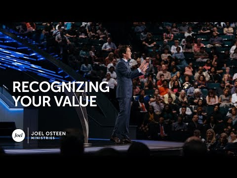 Recognizing Your Value - Joel Osteen